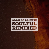 Alan de Laniere - Soulful Remixes Ep