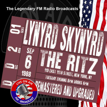 Lynyrd Skynyrd - Legendary FM Broadcasts - The Ritz, New York, NY 6th September 1988