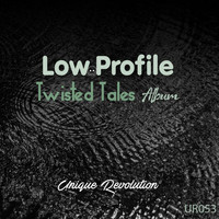 Lowprofile - Twisted Tales
