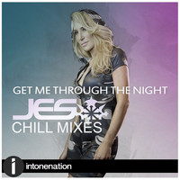 Jes - Get Me Through The Night (Chill Mixes)