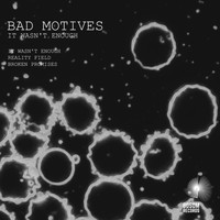 Bad Motives - It Wasn't Enough EP