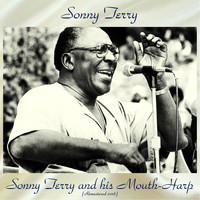 Sonny Terry - Sonny Terry And His Mouth-Harp (Remastered 2018)