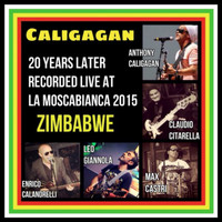 Caligagan - Zimbabwe (20 Years Later Recorded Live at La Mosca Bianca 2015)