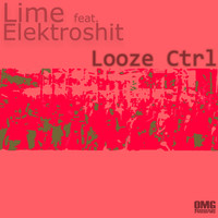 Lime - Looze CTRL (Explicit)