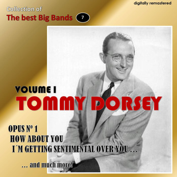 Tommy Dorsey - Collection of the Best Big Bands - Tommy Dorsey, Vol. 1 (Remastered)