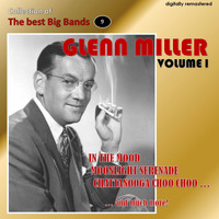 Glenn Miller - Collection of the Best Big Bands - Glenn Miller, Vol. 1 (Remastered)