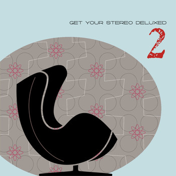 Various Artists - Get Your Stereo Deluxed, Vol. 2