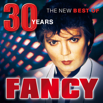 Fancy - 30 Years - The New Best Of