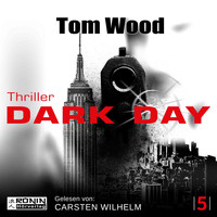 Tom Wood - Dark Day - Tesseract 5 (Ungekürzt)