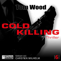 Tom Wood - Cold Killing - Tesseract 6 (Ungekürzt)