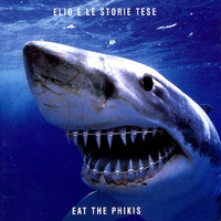 Elio E Le Storie Tese - Eat The Phikis