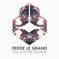 Fedde Le Grand - You Got Me Runnin'