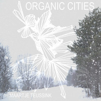 Maartje Teussink - Organic Cities