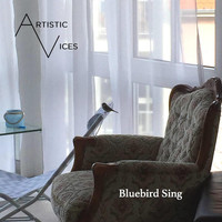 Artistic Vices - Bluebird Sing