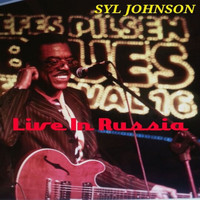 Syl Johnson - Live In Russia (Live)
