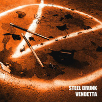 Steel Drunk - Vendetta