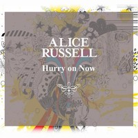 Alice Russell - Hurry on Now