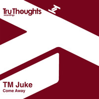 TM Juke - Come Away
