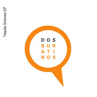 Dos Buratinos - Tequila Grooves EP