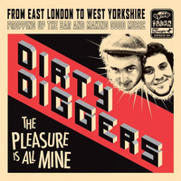 Dirty Diggers - The Pleasure Is All Mine