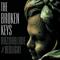 The Broken Keys - Razorblade / Redlight