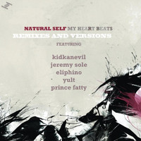 Natural Self - My Heart Beats: Remixes and Versions