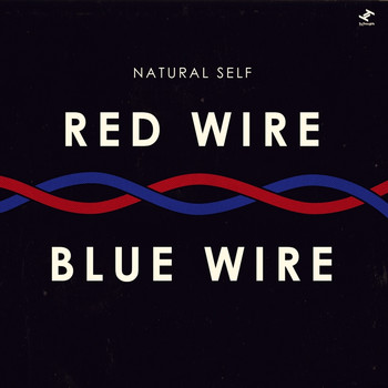 Natural Self - Red Wire Blue Wire