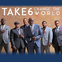 Take 6 - Change The World - Single
