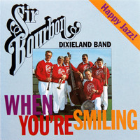 Sir Bourbon Dixieland Band - When you're smiling