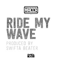 Macca - Ride My Wave