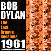 Bob Dylan - The East Orange Sessions 1961