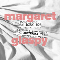 Margaret Glaspy - Born Yesterday