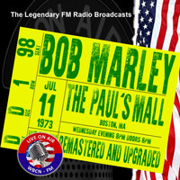 BOB MARLEY AND THE WAILERS - Legendary FM Broadcasts - The Paul's Mall, Boston MA 11th July 1973