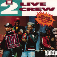 The 2 Live Crew - The 2 Live Crew Live In Concert (Explicit)