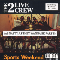 The 2 Live Crew - Sports Weekend (Explicit)