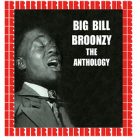 Big Bill Broonzy - The Anthology (Hd Remastered Edition)