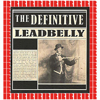Lead Belly - The Definitive (Hd Remastered Edition)
