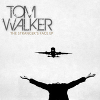 Tom Walker - The Stranger's Face EP