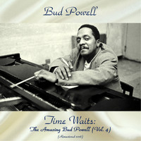 Bud Powell - Time Waits: The Amazing Bud Powell (Vol. 4) (Remastered 2018)
