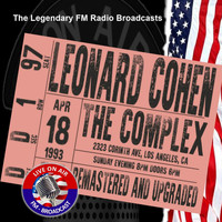 Leonard Cohen - Legendary FM Broadcasts - The Complex, Los Angles CA 18th April 1993