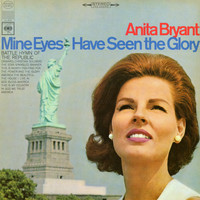 Anita Bryant - Mine Eyes Have Seen the Glory