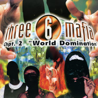 Three 6 Mafia - Chapter 2: World Domination (Explicit)