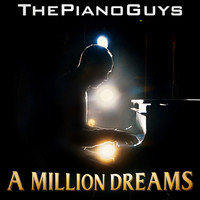 The Piano Guys - A Million Dreams