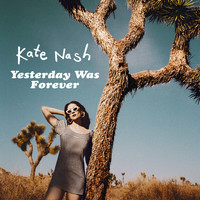 Kate Nash - Yesterday Was Forever (Explicit)