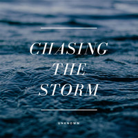 unknown - Chasing the Storm