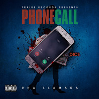 Dice - Phone Call Una Llamada (Explicit)