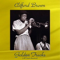 Clifford Brown - Clifford Brown Golden Tracks (All Tracks Remastered)