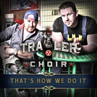 Trailer Choir - That's How We Do It