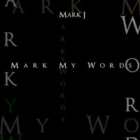 Mark J - Mark My Words (Explicit)
