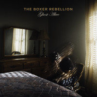 The Boxer Rebellion - Ghost Alive (Explicit)